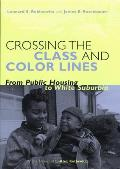 Crossing the Class & Color Lines From Public Housing to White Suburbia