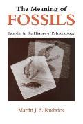 Meaning of Fossils Episodes in the History of Palaeontology
