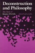 Deconstruction & Philosophy The Texts of Jacques Derrida
