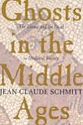 Ghosts in the Middle Ages The Living & the Dead in Medieval Society