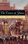 Raj Quartet Volume 3 The Towers of Silence
