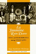 Let Jasmine Rain Down Song & Remembrance Among Syrian Jews