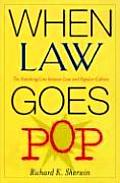 When Law Goes Pop The Vanishing Line Between Law & Popular Culture