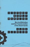 Distant Early Warning: Marshall McLuhan and the Transformation of the Avant-Garde