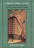 Carson Pirie Scott: Louis Sullivan and the Chicago Department Store (Chicago Architecture & Urbanism)