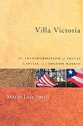 Villa Victoria The Transformation of Social Capital in a Boston Barrio