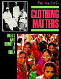 Clothing Matters Dress & Identity in India