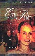 Eva Peron The Myths Of A Woman