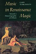 Music in Renaissance Magic Toward a Historiography of Others