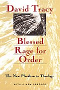Blessed Rage for Order The New Pluralism in Theology