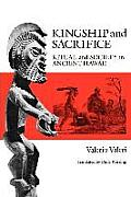 Kingship and Sacrifice: Ritual and Society in Ancient Hawaii
