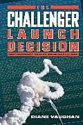 Challenger Launch Decision Risky Technology Culture & Deviance at NASA