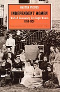 Independent Women Work & Community for Single Women 1850 1920