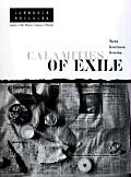 Calamities of Exile Three Nonfiction Novellas