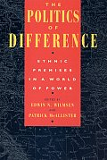 The Politics of Difference: Ethnic Premises in a World of Power