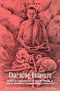 Charming Cadavers Horrific Figurations of the Feminine in Indian Buddhist Hagiographic Literature