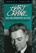 Hart Crane & the Homosexual Text New Thresholds New Anatomies