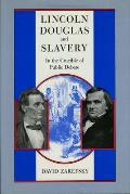 Lincoln Douglas & Slavery In the Crucible of Public Debate