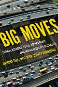 Big Moves, Volume 13: Global Agendas, Local Aspirations, and Urban Mobility in Canada
