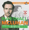Marshall McLuhan - The Theorist Who Challenged Mass Communication Systems - Canadian History for Kids - True Canadian Heroes