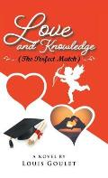 Love and Knowledge (The Perfect Match)
