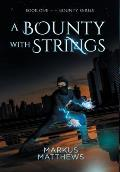 A Bounty with Strings: Book One in the Bounty series