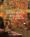 Sharing Heaven with You!: God tells the creation story
