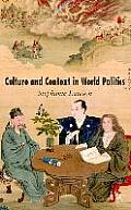 Culture and Context in World Politics