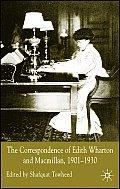 The Correspondence of Edith Wharton and Macmillan, 1901-1930