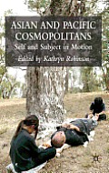Asian and Pacific Cosmopolitans: Self and Subject in Motion