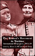 The Women's Movement in Wartime: International Perspectives, 1914-19