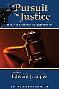The Pursuit of Justice: Law and Economics of Legal Institutions