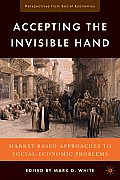 Accepting the Invisible Hand: Market-Based Approaches to Social-Economic Problems