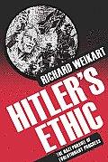 Hitler's Ethic: The Nazi Pursuit of Evolutionary Progress