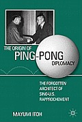 The Origin of Ping-Pong Diplomacy: The Forgotten Architect of Sino-U.S. Rapprochement