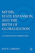 Myths, State Expansion, and the Birth of Globalization: A Comparative Perspective