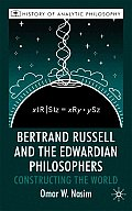 Bertrand Russell and the Edwardian Philosophers: Constructing the World