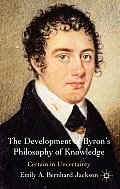 The Development of Byron's Philosophy of Knowledge: Certain in Uncertainty