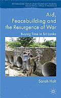 Aid, Peacebuilding and the Resurgence of War: Buying Time in Sri Lanka