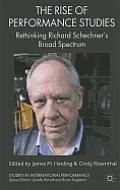 The Rise of Performance Studies: Rethinking Richard Schechner's Broad Spectrum