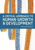 Critical Approach to Human Growth & Development A Textbook for Social Work Students & Practitioners