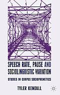 Speech Rate, Pause, and Sociolinguistic Variation: Studies in Corpus Sociophonetics