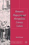 Romantic Magazines and Metropolitan Literary Culture