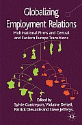 Globalizing Employment Relations: Multinational Firms and Central and Eastern Europe Transitions