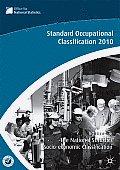 Standard Occupational Classification, Volume 3: The National Statistics Socio-Economic Classification: (Rebased on the SOC2010 User Manual)