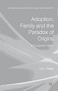 Adoption, Family and the Paradox of Origins: A Foucauldian History