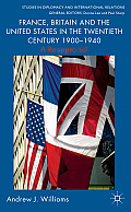 France, Britain and the United States in the Twentieth Century 1900 - 1940: A Reappraisal