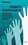 Pragmatic Cosmopolitanism: Representation and Leadership in Transnational Democracy