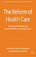 The Reform of Health Care: Shaping, Adapting and Resisting Policy Developments