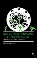 Social Movements and Their Technologies: Wiring Social Change